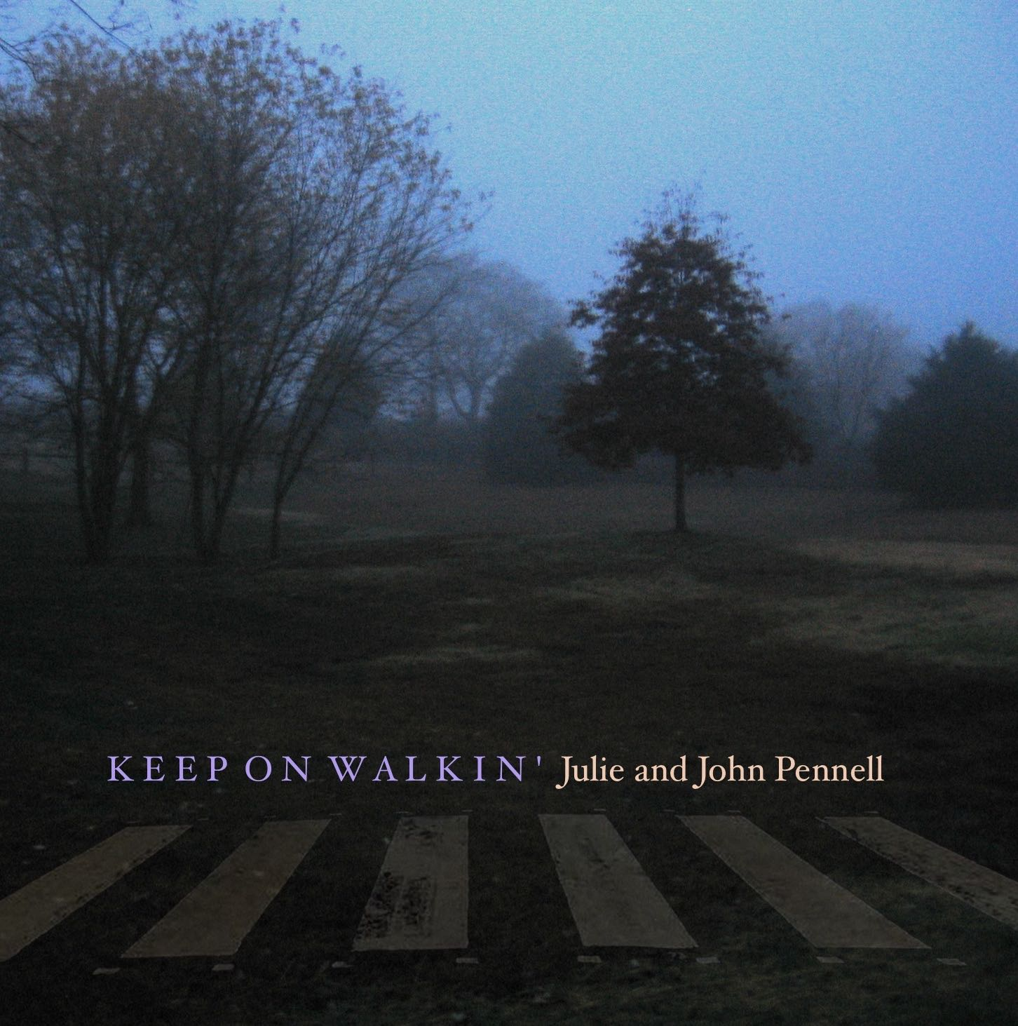 Keep on Walkin by Julie and John Pennell